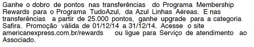 Exclusivo! Ganhe o dobro de pontos Tudo Azul transferindo seus pontos do Amex! E ganhe upgrade para categoria Safira nas transferências acima de 25.000 pontos!