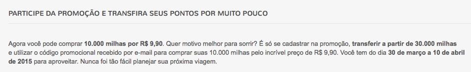 [março 2015] Smiles permite a compra de 10.000 milhas por R$ 9,90, *desde que* você transfira 30.000 milhas ou mais