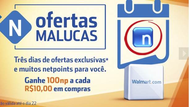 Dica do leitor: ganhe 10 Netpoints a cada R$ 1 gasto na Walmart