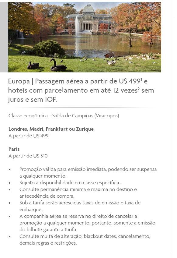 Platinum Travel Service (PTS), da American Express, oferece Europa com passagens aéreas a partir de USD 499, e hotéis em até 12x e sem IOF