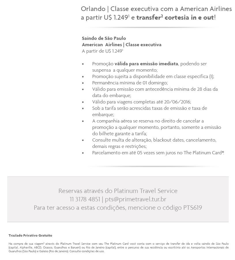 Platinum Travel Service (PTS), da American Express, oferece passagens aéreas em classe executiva para Orlando a partir de USD 1249, com a AA, e transfer cortesia