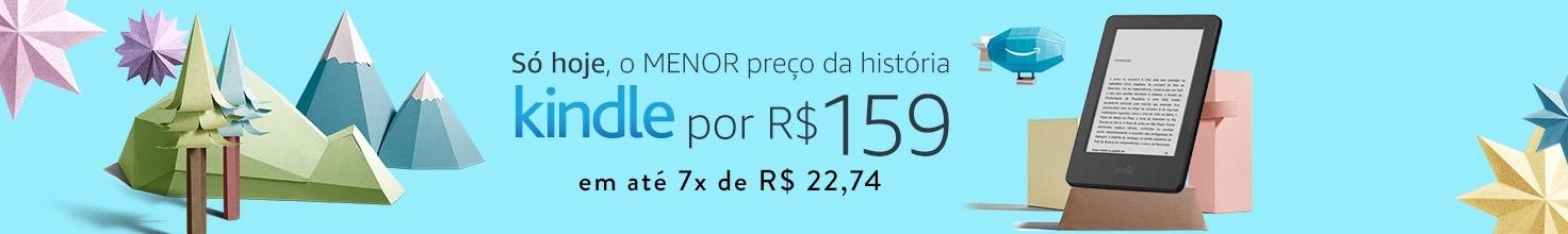 Kindle vendido pela Amazon Brasil por R$ 159 (só hoje)