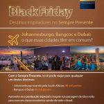 Black Friday do Itaú Sempre Presente tem África do Sul por 40 mil pontos, e Dubai e Bangkok por 60 mil pontos. Resgates somente amanhã, dia 25 de novembro.