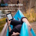 Comparativo de leitura entre o Kindle e o iPad: os motivos pelos quais o Kindle é o melhor aparelho para essa finalidade