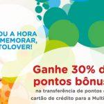 [Aniversariantes de agosto] Bônus 30% nas transferências de pontos dos cartões de crédito para o Multiplus Fidelidade