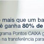 Bônus de 80% nas transferências dos cartões da Caixa para o Tudo Azul