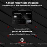 Nova promoção Santander AAdvantage Black oferece 6 mil milhas extras (após R$ 3 mil em compras) para quem ainda não pediu o cartão.