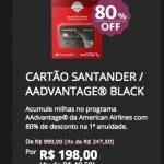 Black Week: Santander oferece AAdvantage Black com primeira anuidade reduzida para R$ 198 (80% de desconto)