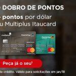 [Promoção prorrogada] 100% de pontos extras nos cartões Multiplus Itaucard – até 4 pontos por dólar… até junho de 2018!