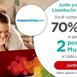 Liquidação fantástica do Magazine Luiza oferece até 70% de desconto, e 2 pontos Multiplus Fidelidade por cada real gasto, via link especial
