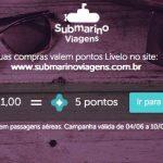 Acumule 5 pontos Livelo a cada real gasto no Submarino Viagens (sem precisar ser do Clube Livelo)